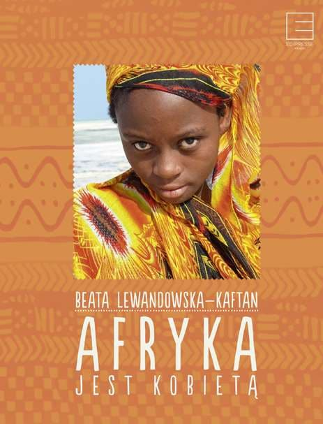 Książka Afryka jest Kobietą, Beata Lewandowska-Kaftan