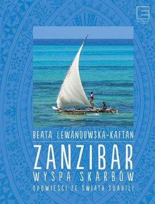 Książka Zanzibar Wyspa Skarbów, Beata Lewandowska-Kaftan